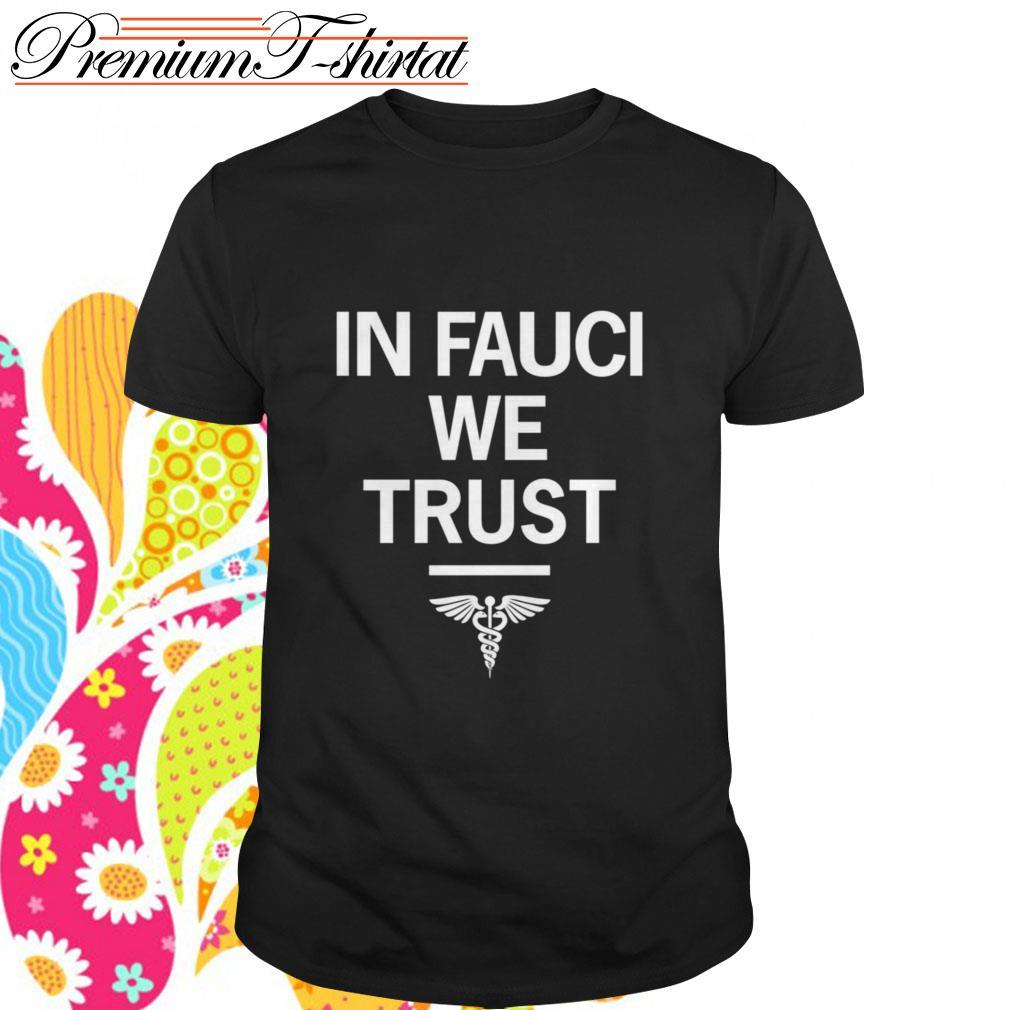 In fauci we trust shirt - fashionnewshirt