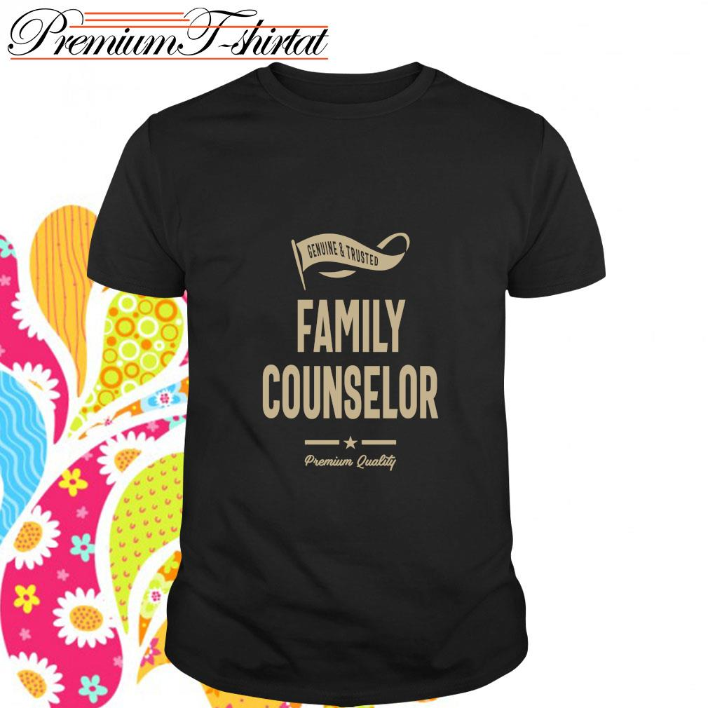 Genuine and trusted family counselor premium quality shirt